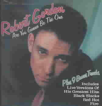 ARE YOU GONNA BE THE ONE BY ROBERT GORDON (CD)