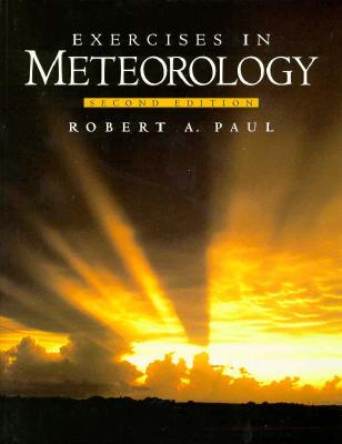 Exercises in Meteorology By Paul, Robert A.