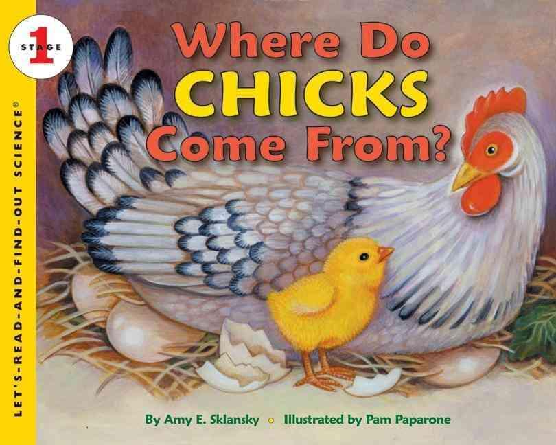Where Do Chicks Come From? By Sklansky, Amy E./ Paparone, Pamela (ILT)