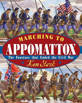 Marching to Appomattox By Stark, Ken