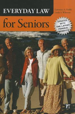 Everyday Law for Seniors By Frolik, Lawrence A./ Whitton, Linda S.